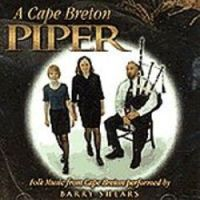 "Barry Shears ""A Cape Breton Piper"""