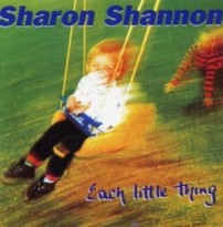 "Sharon Shannon ""Each Little Thing"""