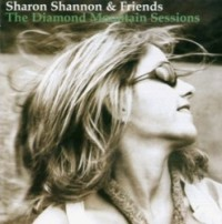"Sharon Shannon ""The Diamond Mountain Sessions"""
