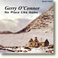 "Gerry O'Connor - ""No Place Like Home"""