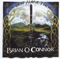 "Brian O'Connor-""Come West Along the Road"""